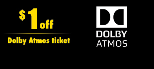 $1 off Dolby Atmos ticket