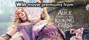 Win Movie Premiums from Disney's Alice Through The Looking Glass