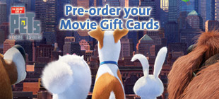 Pre-order your Movie Gift Cards today from The Secret Life of Pets
