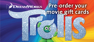 Pre-order your Movie Gift Cards today from Trolls