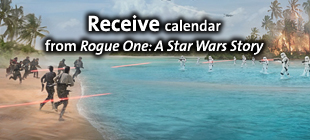 Receive Rogue One: A Star Wars Story Calendar