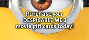 Purchase your DESPICABLE ME 3 Movie Gift Cards today