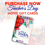 Pre Order your Teacher's Day Movie Gift Cards today