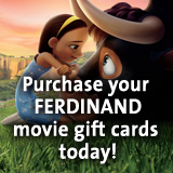 Purchase your Movie Gift Cards today from Ferdinand