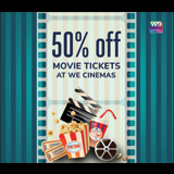 50% OFF movie tickets at WE Cinemas