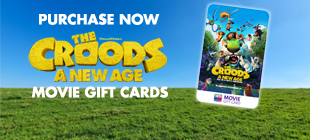 Purchase your THE CROODS: A NEW AGE movie gift cards
