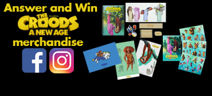 Stand a chance to Win exclusive THE CROODS A NEW AGE merchandise